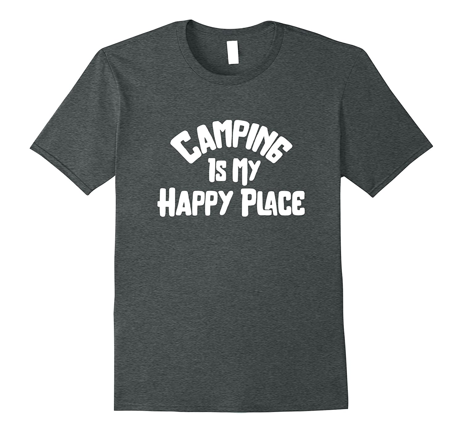 Camping Is My Happy Place Family Camp Adventure T-Shirt