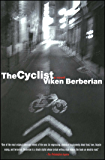 The Cyclist: A Novel