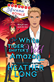 The White Tiger Shifter's Wild Amazon (Tales of the Arcana Royale)