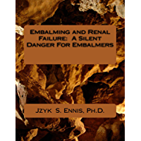 Embalming and Renal Failure: A Silent Danger For Embalmers (English Edition)