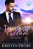 Taunting Callum: A Big Sky Royal Novel (The Big Sky Series Book 7)