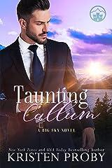Taunting Callum: A Big Sky Royal Novel (The Big Sky Series Book 7) Kindle Edition