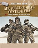 Air Force Combat Controllers: What It Takes to Join