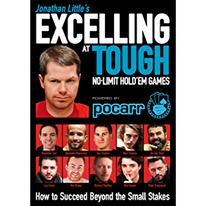 Jonathan Little's Excelling at Tough No-Limit Hold'em Games: How to Succeed Beyond the Small Stakes