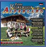 Echte Volksmusik aus dem Alpenland; Folge 1; Instrumental (u.a. Saitenmusik, Stubenmusik, Hausmusik; Hackbrett Musi, Tanzlmusig, Harfe; ..)