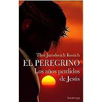 El Peregrino. Los años perdidos de Jesús (FILOSOFIAS