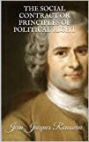 THE SOCIAL CONTRACT OR PRINCIPLES OF POLITICAL RIGHT (ILLUSTRATED)