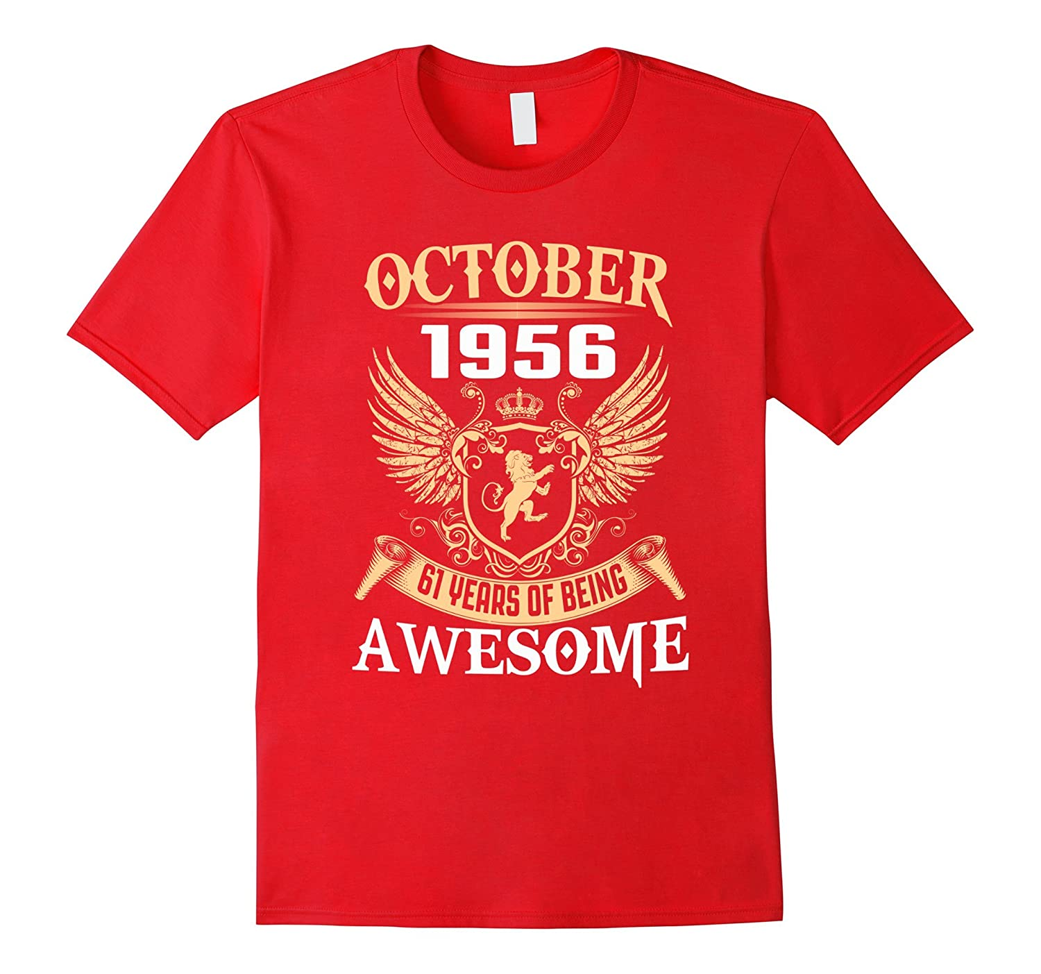 Born In October 1956 61 years of being awesome t shirt-FL