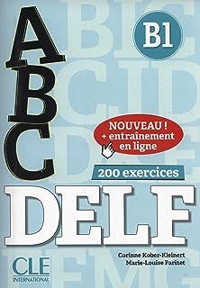 ABC DELF. B1. Con Corrigés. Per le Scuole superiori. Con espansione online