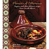 Flavors of Morocco: Flavors and other delicious recipes from North Africa: Tagines and Other Delicious Recipes from…