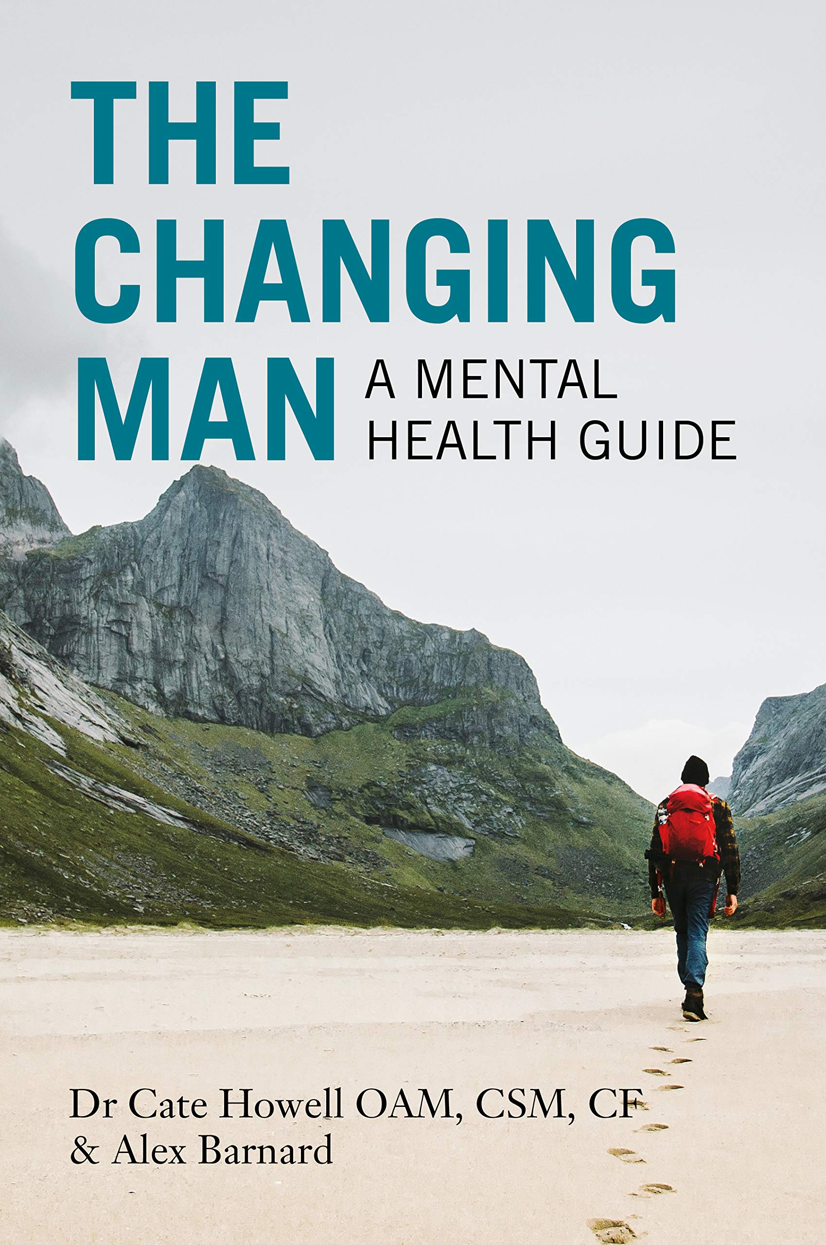 The Changing Man: A Mental Health Guide: Howell, Cate, Barnard, Alex:  9781925820355: Amazon.com: Books