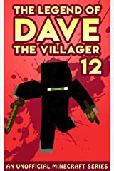 Dave the Villager 12: An Unofficial Minecraft Book (The Legend of Dave the Villager) Kindle Edition