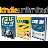 AGILE: THE BIBLE: 3 Manuscripts - Agile Project Management, Kanban & Scrum