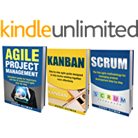 AGILE: THE BIBLE: 3 Manuscripts - Agile Project Management, Kanban & Scrum (English Edition)