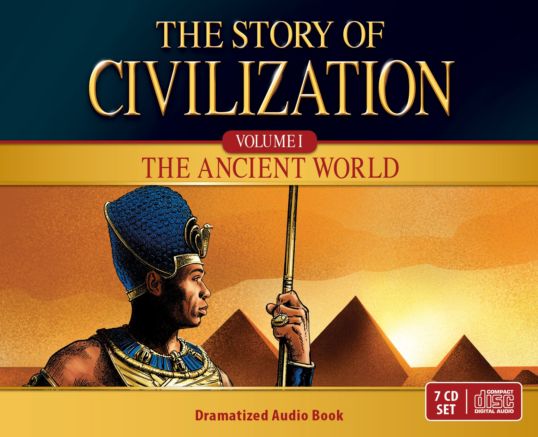 The Story of Civilization Audio Dramatization: VOLUME I - The Ancient World