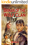 Brinan of the Wolf Clan: An Ice Age Adventure (Children of the Wolf Clan Book 1)