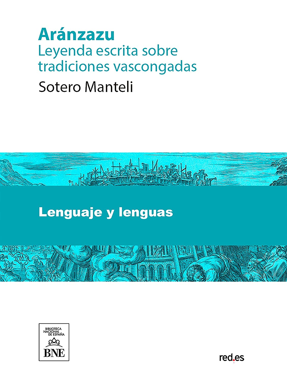 Aránzazu leyenda escrita sobre tradiciones vascongadas eBook ...