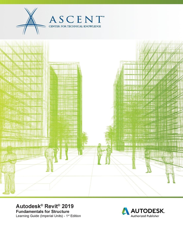 Download Autodesk Revit 2019: Fundamentals for Structure (Imperial Units): Autodesk Authorized Publisher, Software Version 2019.0 pdf