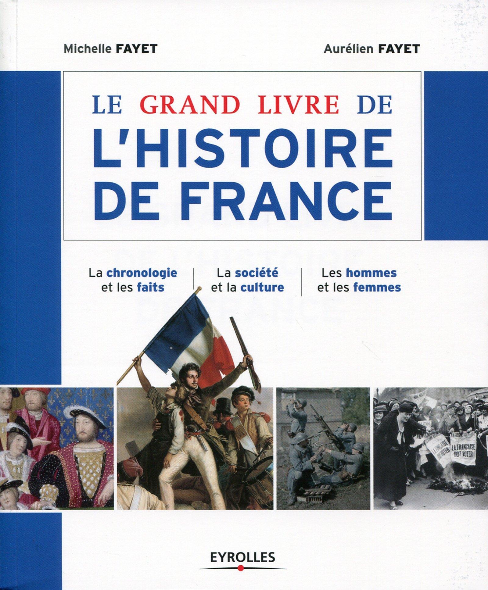 Le grand livre de l'histoire de France: La chronologie et les faits - La société et la culture - Les hommes et les femmes