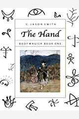 The Hand: Body Magick Book One Kindle Edition