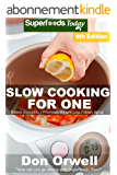 Slow Cooking for One: Over 135 Quick & Easy Gluten Free Low Cholesterol Whole Foods Slow Cooker Meals full of Antioxidants & Phytochemicals (Slow Cooking ... Transformation Book 4) (English Edition)