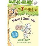 When I Grow Up: Habit 2 (The 7 Habits of Happy Kids)