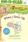 When I Grow Up: Habit 2 (The 7 Habits of Happy Kids)