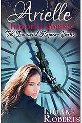 Arielle Immortal Journey (Immortal Rapture Series Book 5) Kindle Edition