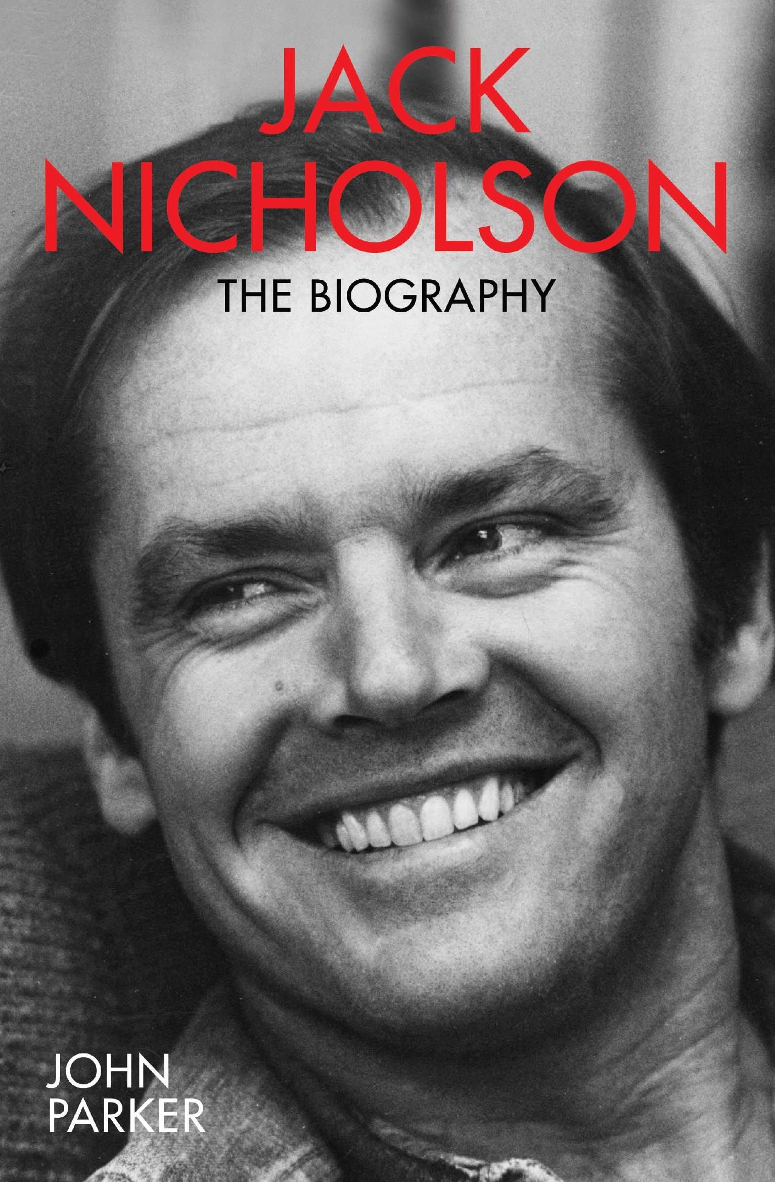 Jack Nicholson The Biography  Parker, John Amazon.de Bücher
