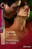 L'amant d'Irlande - Prisonnière du plaisir : Mighty Quinn's, vol. 3 (Passions Extrêmes)