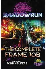 Shadowrun: The Complete Frame Job Kindle Edition