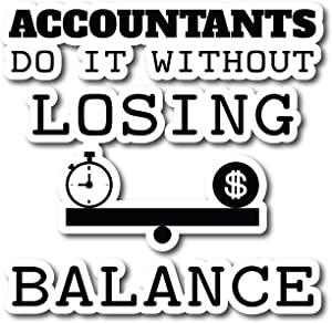 """4 All Times Accountants Do It Without Losing Balance Automotive Car Decal Cars, Trucks, Laptops (5.0"""" W x 4.9"""" H)"""