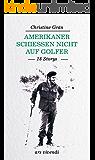Amerikaner schießen nicht auf Golfer