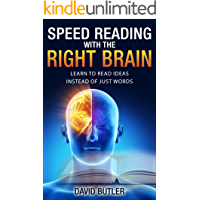 Speed Reading with the Right Brain: Learn to Read Ideas Instead of Just Words (English Edition)