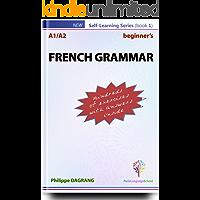 FRENCH GRAMMAR - beginner's: essential French grammar