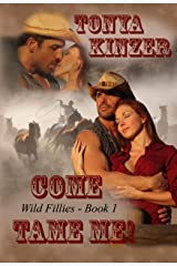 Come Tame Me (Wild Fillies Book 1) Kindle Edition
