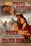 Come Tame Me (Wild Fillies Book 1)