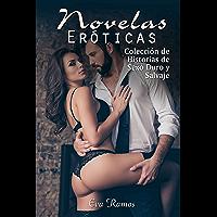 NOVELAS ERÓTICAS: COLECCIÓN DE HISTORIAS DE SEXO DURO Y SALVAJE (Spanish Edition)