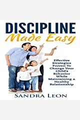 Child Discipline Made Easy: Effective Strategies Proven to Change Your Child's Behavior While Maintaining a Healthy Relationship Audible Audiobook