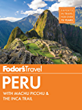 Fodor's Peru: with Machu Picchu & the Inca Trail (Full-color Travel Guide)