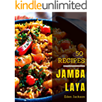 50 Jambalaya Recipes: I Love Jambalaya Cookbook!