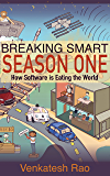 Breaking Smart: Season One: How Software is Eating the World