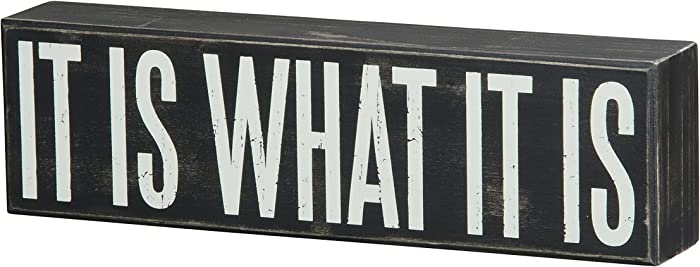 "Primitives by Kathy 22343 Box Sign, 10.5"" x 3"", It Is What It Is"