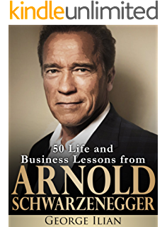 Arnold schwarzeneggers blueprint the life changing lessons of arnold schwarzenegger 50 life and business lessons from arnold schwarzenegger malvernweather Images