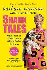 Shark Tales: How I Turned $1,000 into a Billion Dollar Business Kindle Edition