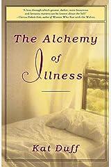 The Alchemy of Illness Paperback