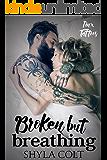 Broken But Breathing (Jinx Tattoos Book 2)