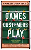 Games Customers Play: What they don't tell you about buyer-seller relationships