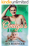 This Omega's A Keeper!: A MM MPREG romance (Keeper Omegas Book 1)