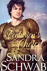 The Centurion's Choice: An Eagle's Honor Novella Kindle Edition